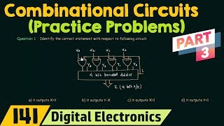 Practice Problems on Combinational Circuits (Part 3)
