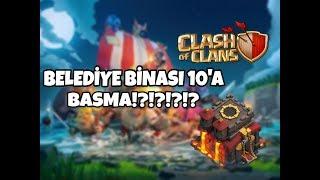 CLASH OF CLANS BELEDİYE BİNASI 10'A BASMA!?!!?!?!?