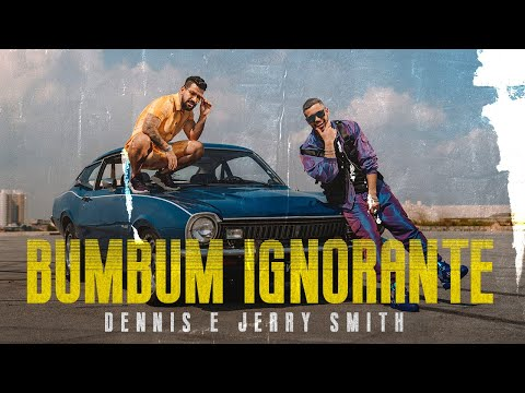 Смотреть клип Dennis & Jerry Smith - Bumbum Ignorante