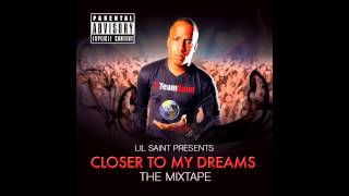 Lil Saint Closer To My Dreams Ft Kyna