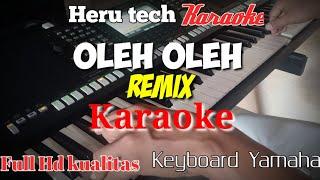Download OLEH OLEH remix dangdut (karaoke) nada cewek/wanita