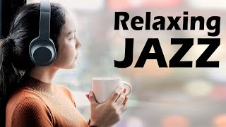 Relaxing JAZZ Music - Soothing Instrumental Coffee Music