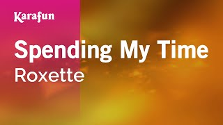 Karaoke Spending My Time - Roxette *