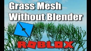 How to Make and Upload Grass Mesh Without Blender to Roblox Studio