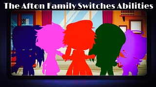 The Afton Family Switches Abilities For 24 Hours / (Kinda Original?) / FNAF