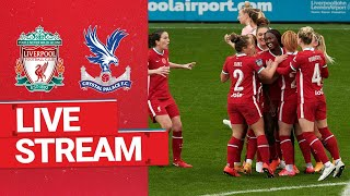 LIVE: Liverpool FC Women v Crystal Palace Women