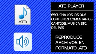 AT3 PLAYER | REPRODUCE ARCHIVOS EN FORMATO .AT3 | YERRY11