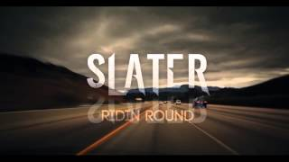 Watch Slater Ridin Round video