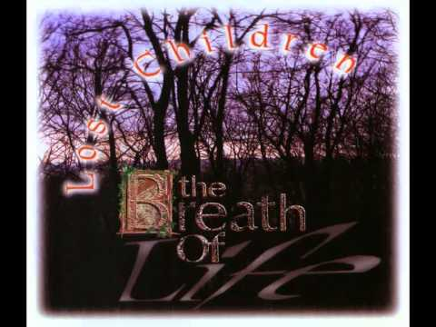 The Breath of Life - Lost Children 1995 (full album)