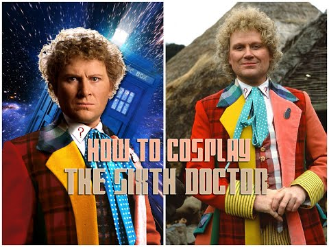 How To Cosplay The Sixth Doctor