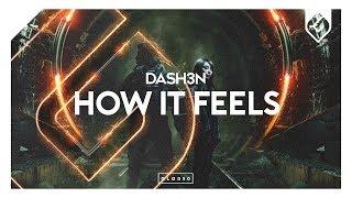 DASH3N - How It Feels (Original Mix)