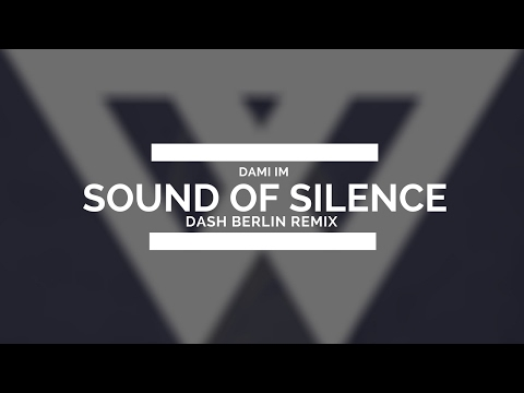 Dami Im - Sound of Silence (Dash Berlin Remix)