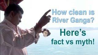 Clean Ganga : How Clean is River Ganga, Facts VS Myth   Oneindia News