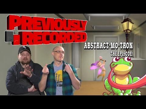 Previously Recorded - ABSTRACT-MO-TRON: The Episode!