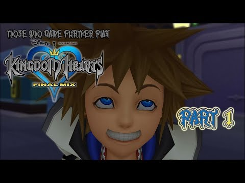 Kingdom Hearts (Part One) | Those Who Game Further