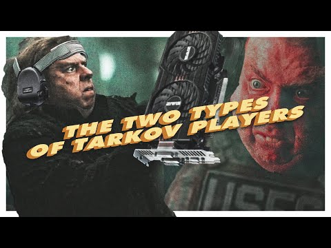 Download The Two Types of Tarkov Players