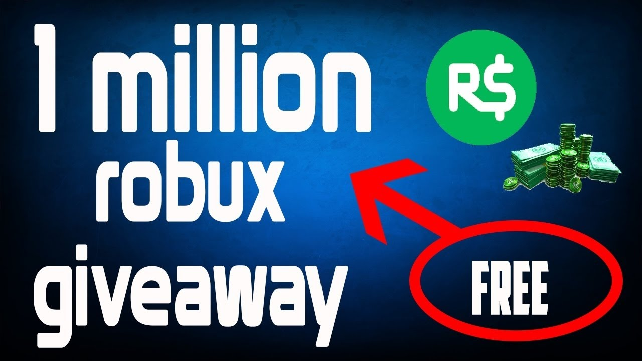 1 Million Robux Easy Roblox Huge 1 Million Robux Giveaway Everyone Can Win Youtube
