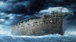 Noah Was A Plonker!