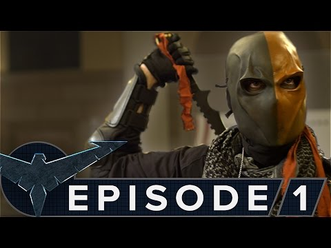Nightwing: The Series  Episode 1 Deathstroke
