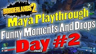 Borderlands 2 | Maya Playthrough Funny Moments And Drops | Day #2