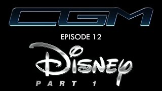CGM - Episode 12 - Disney (Part. 1 feat Ginger Force)