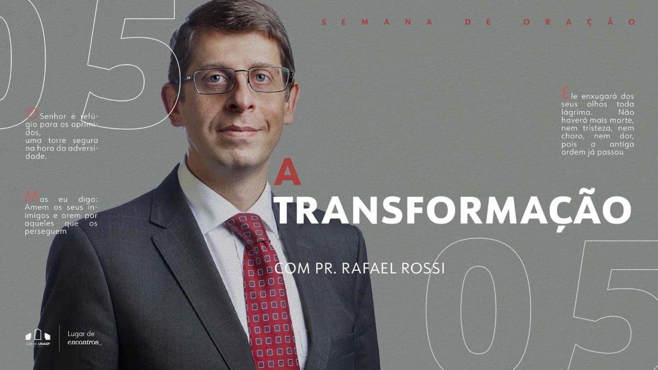 Download SEMANA DE ORAÇÃO ADVENTISTA AO VIVO | Igreja Unasp SP | Pr. Rafael Rossi | A Transformação | Dia 5