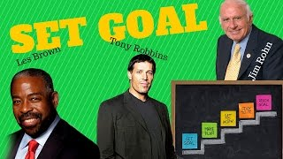 Tony Robbins, Jim Rohn & Les Brown - First Step to Success : setting Goals