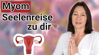 Seelenreise zu einem Myom und Transformation