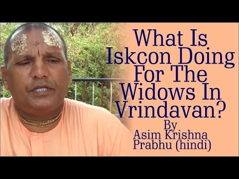 What is ISKCON doing  for the widows in Vrindavan? by Asim Krishna Prabhu (Hindi)