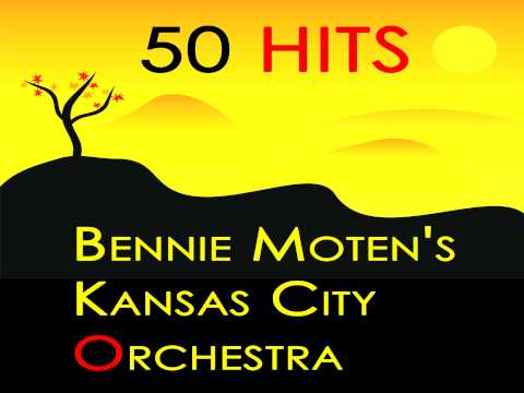 Bennie Moten's Kansas City Orchestra - That certain motion