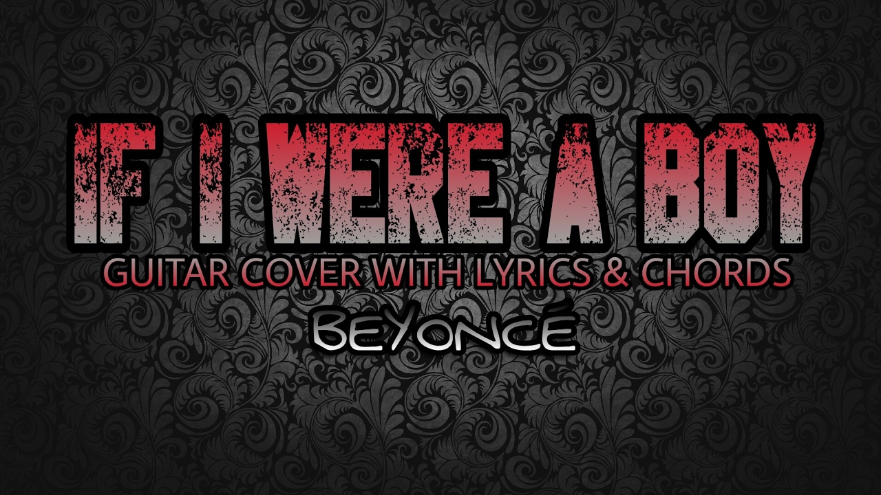 If I Were A Boy Beyonc Guitar Cover With Lyrics Chords Youtube