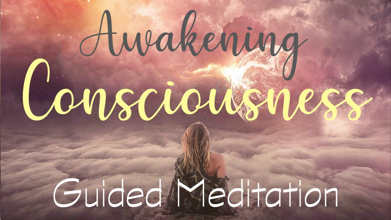 Awakening Consciousness Within You 10 minute guided meditation