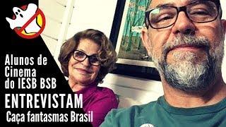 Alunos de Cinema do IESB entrevistam o Caça Fantasmas Brasil #1136