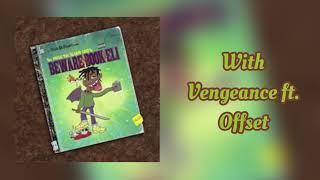 Ski Mask The Slump God ~ With Vengeance (Feat. Offset) [Prod. By Timbaland]