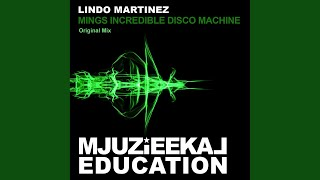 Mings Incredible Disco Machine (Original Mix)