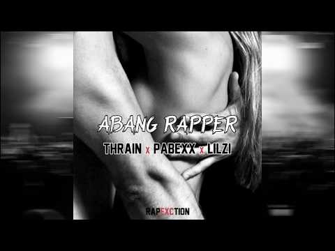 THRAIN x PABEXX x LIL ZI - Abang Rapper (Exclamation Production)