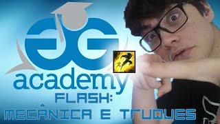 GGAcademy #02 - Flash: Mecânica e Truques