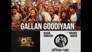 Gallan Goodiyaan VS Uptown Funk - Aks Sid Style