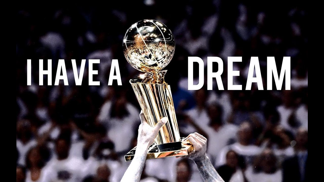 I Have A Dream Basketball Motivation Youtube