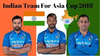 Indian Team Squad For Asia Cup 2018 Full List Of Players