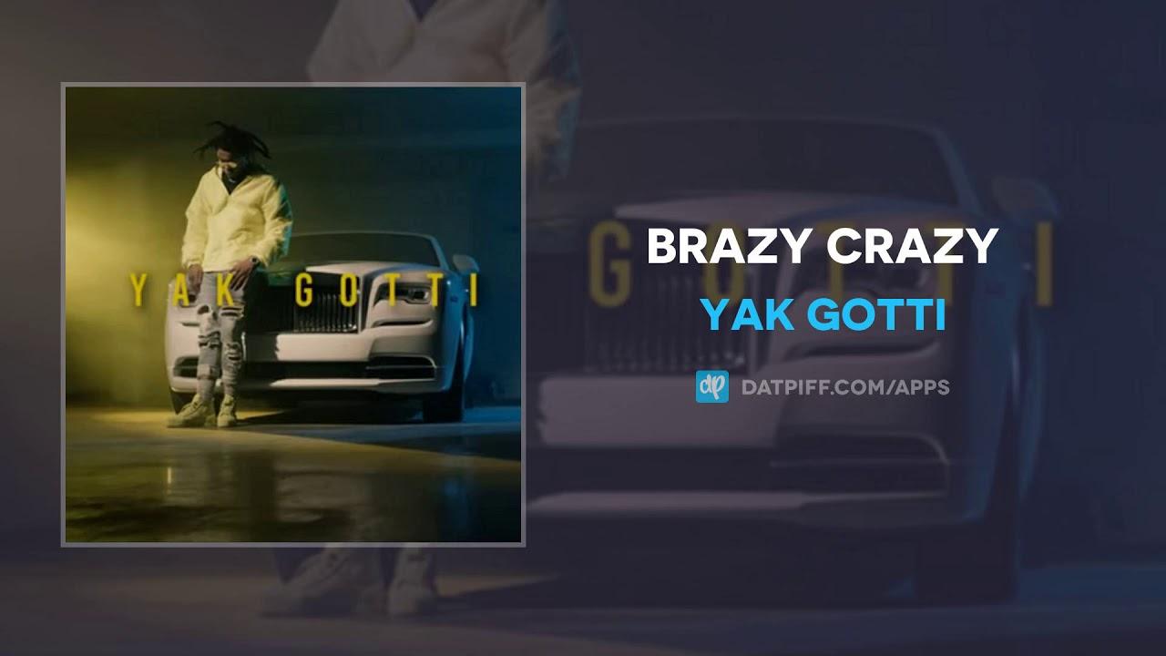 Yak Gotti — Brazy Crazy (AUDIO)
