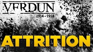 ATTRITION - VERDUN | [WW1 Trench Warfare]