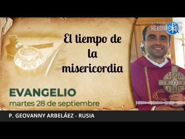 Evangelio de hoy, 28 de septiembre de 2021   El tiempo de la misericorida