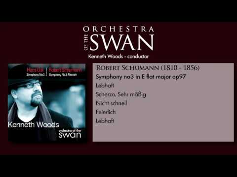 Schumann Symphony no. 3-- Kenneth Woods/Orchestra of the Swan