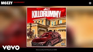 Mozzy - Killdrummy (Audio)