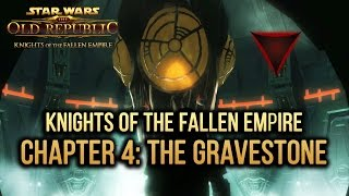 SWTOR Knights of The Fallen Empire - Chapter 4: The Gravestone (Dark Side)
