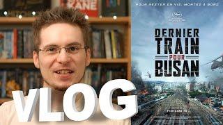 Vlog - Dernier Train pour Busan