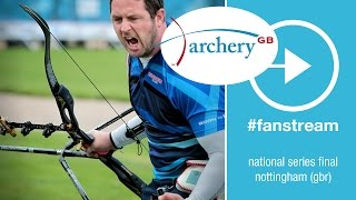 #FanStream Live Session: Recurve Finals |Nottingham 2015 Archery GB National Series Final