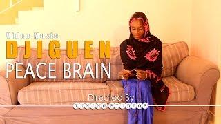 DJIGUEN PEACE BRAIN Official Video
