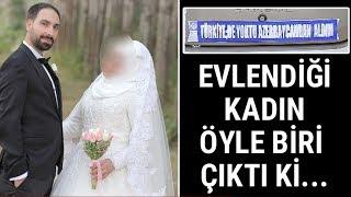 Öyle Bir Kadınla Evlendi ki Hayatının Şokunu Yaşadı!
